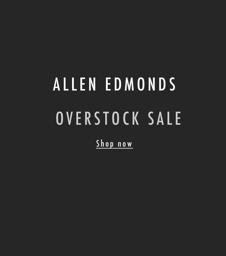 Allen Edmonds Overstock Sale